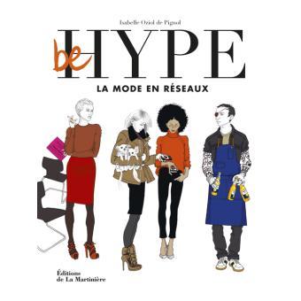 Be hype, la mode en réseaux d'Isabel Oziol de Pignol