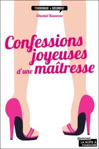 Confessions joyeuses d'une maîtresse de Chantal Bauwens