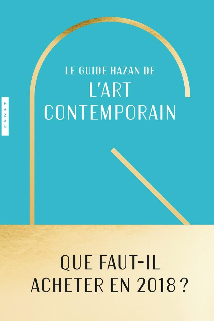 LE GUIDE HAZAN DE L'ART CONTEMPORAIN par Roxana Azimi