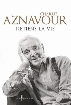 Retiens la vie, le roman de Charles Aznavour