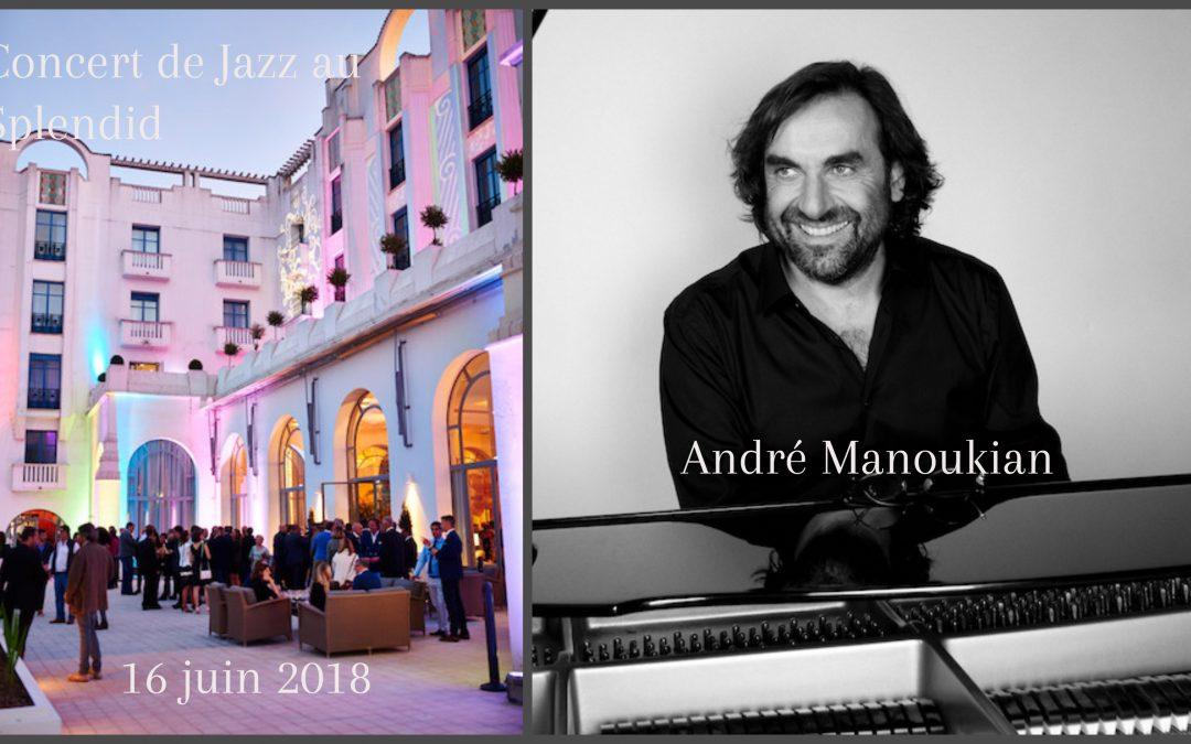 Concert de Jazz exceptionnel d'André MANOUKIAN à l'Hotel SPA le SPLENDID à Dax