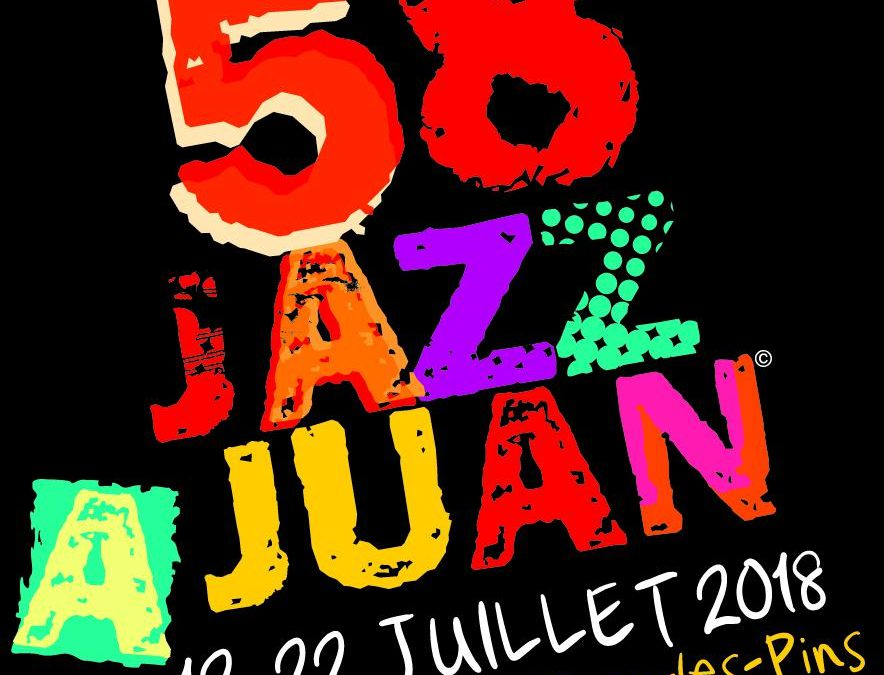 58ème FESTIVAL INTERNATIONAL DE JAZZ « JAZZ À JUAN », VOUS AVEZ DÉJÀ VOS PLACES?