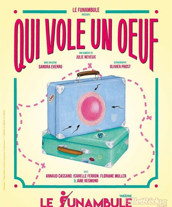 QUI VOLE UN ŒUF de Julie Neveux au Funambule Montmartre