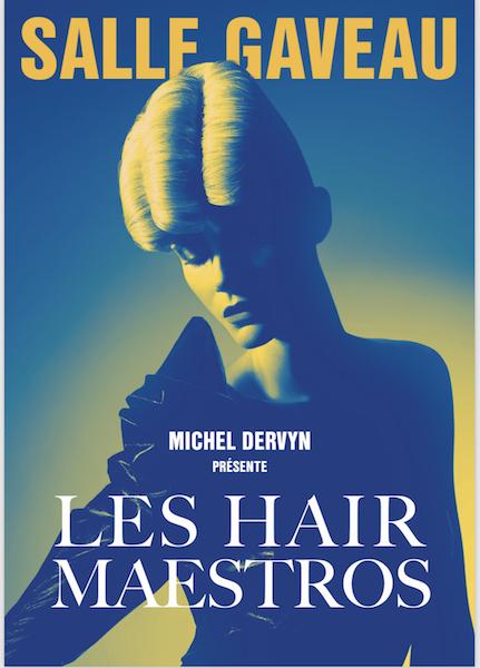 « HAIR MAESTROS », L'ÉVÈNEMENT HAUTE COIFFURE DE MICHEL DERVYN ET ALEXANDRE DE PARIS