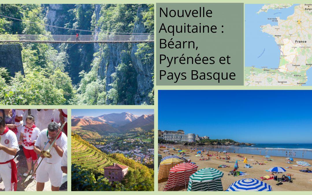 Destination Nouvelle Aquitaine : Béarn, Pyrénées et Pays Basque