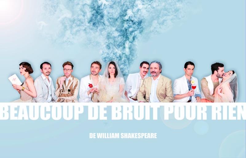 BEAUCOUP DE BRUIT POUR RIEN THEATRE DU ROI RENE AVIGNON 2019