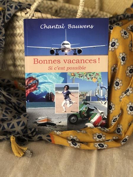 Bonnes Vacances ! Si c'est possible … de Chantal Bauwens