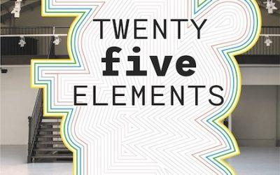DERNIERS JOURS POUR DÉCOUVRIR L'EXPO TWENTY five ELEMENTS