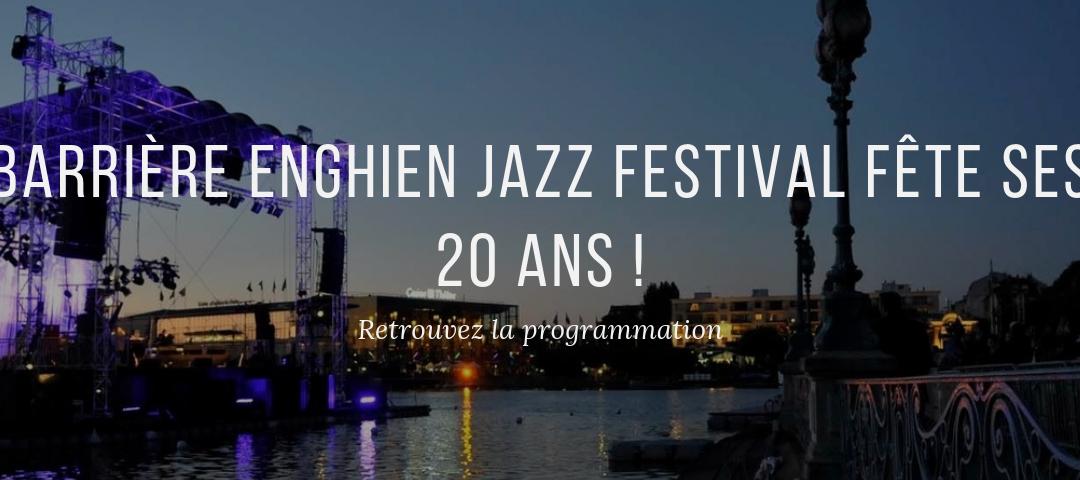 Barrière Enghien Jazz Festival, 20ème édition!
