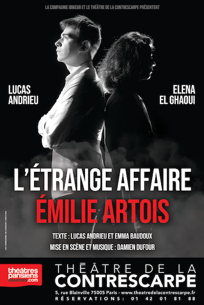 L'ÉTRANGE AFFAIRE EMILIE ARTOIS AU THÉÂTRE DE LA CONTRESCARPE