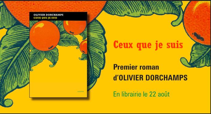 RENTRÉE LITTÉRAIRE 2019, NE LOUPEZ PAS LE ROMAN D'OLIVIER DORCHAMPS