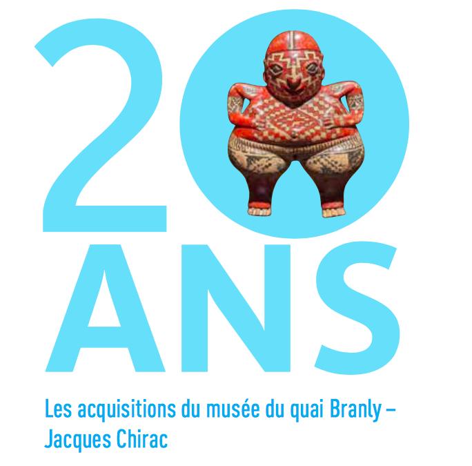 EXPOSITION 20 ANS: Les acquisitions du Musée du Quai Branly-Jacques Chirac