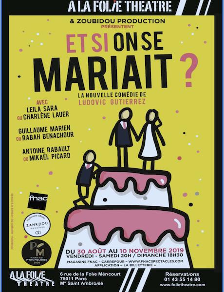 ET SI ON SE MARIAIT? DE LUDOVIC GUTIERREZ À LA FOLIE THÉATRE