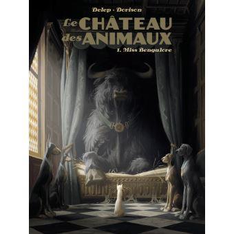 Le château des animaux - Sélection prix BD Fnac France Inter 2020 - Tome 1 : Miss Bengalore - Xavier Dorison & Félix Delep