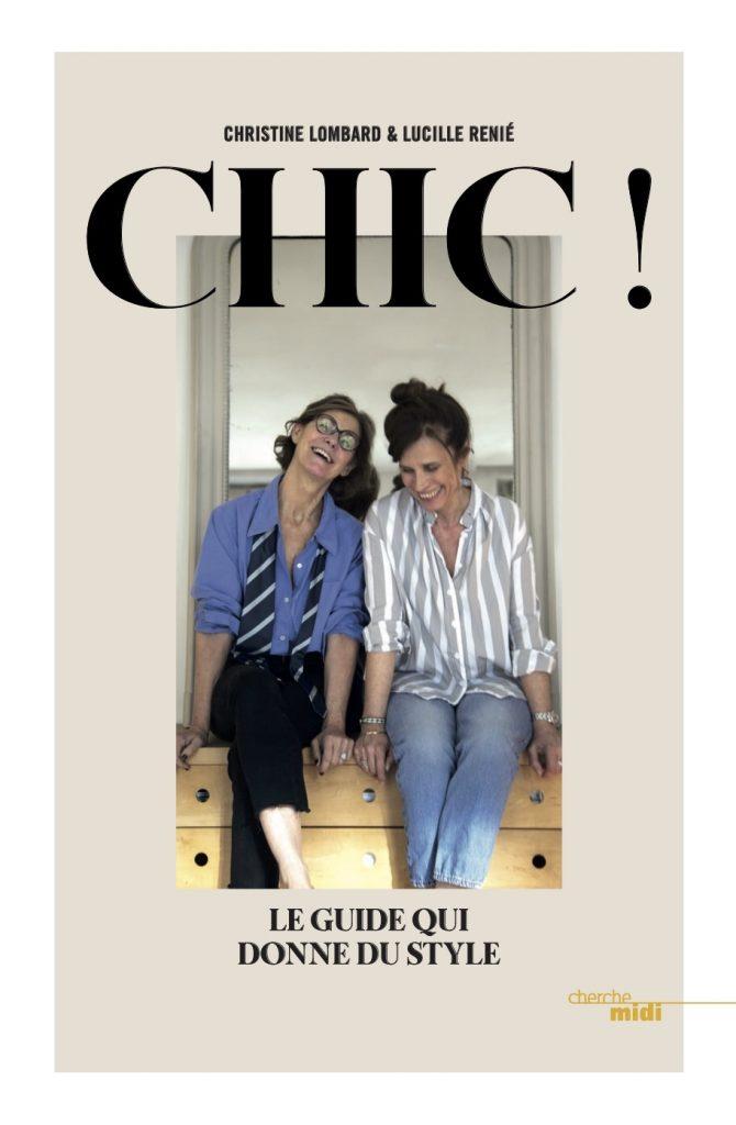 CHIC, Le Guide qui donne du style!  de Christine Lombard & Lucille Renié