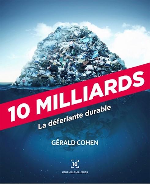 «10 MILLIARDS | LA DÉFERLANTE DURABLE» ACCESSIBLE GRATUITEMENT JUSQU'AU 15 AVRIL.