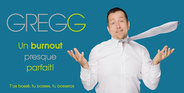 GREGG, UN BURN OUT PRESQUE PARFAIT!