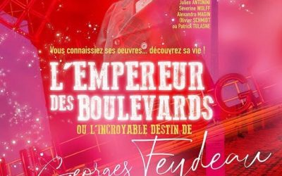 L'EMPEREUR DES BOULEVARDS OU L'INCROYABLE DESTIN DE GEORGES FEYDEAU