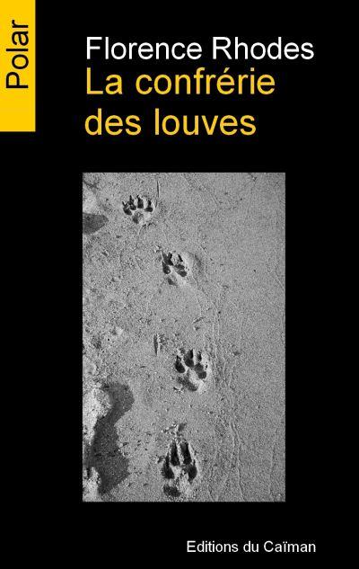 Envie de lire… LA CONFRÉRIE DES LOUVES de Florence Rhodes.