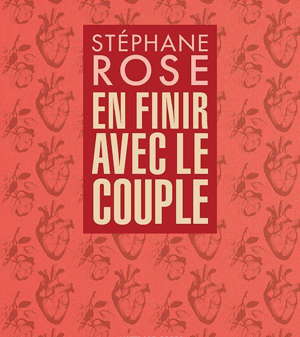 Stéphane Rose dynamite le concept de couple.