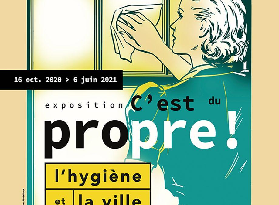 EXPO: C'EST DU PROPRE! L'HYGIÈNE ET LA VILLE DEPUIS LE XIXÈME SIÈCLE.