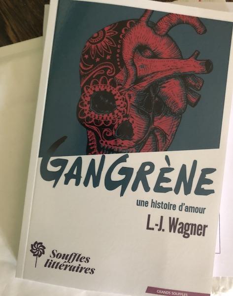 GANGRÈNE, une histoire d'amour de L-J Wagner