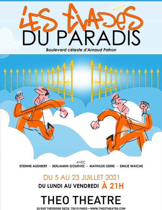 J'ai enfin vu LES ÉVADÉS DU PARADIS d'Arnaud Patron au Théo Théâtre!