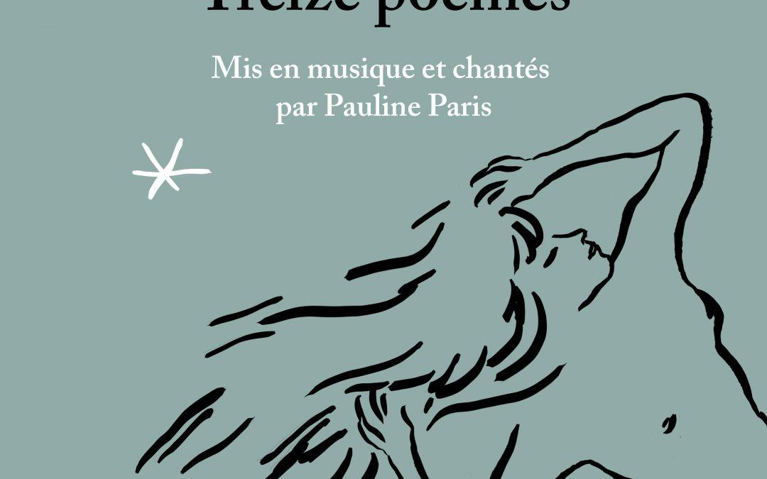 Pauline Paris met en musique et chante Treize Poèmes de Renée Vivien.