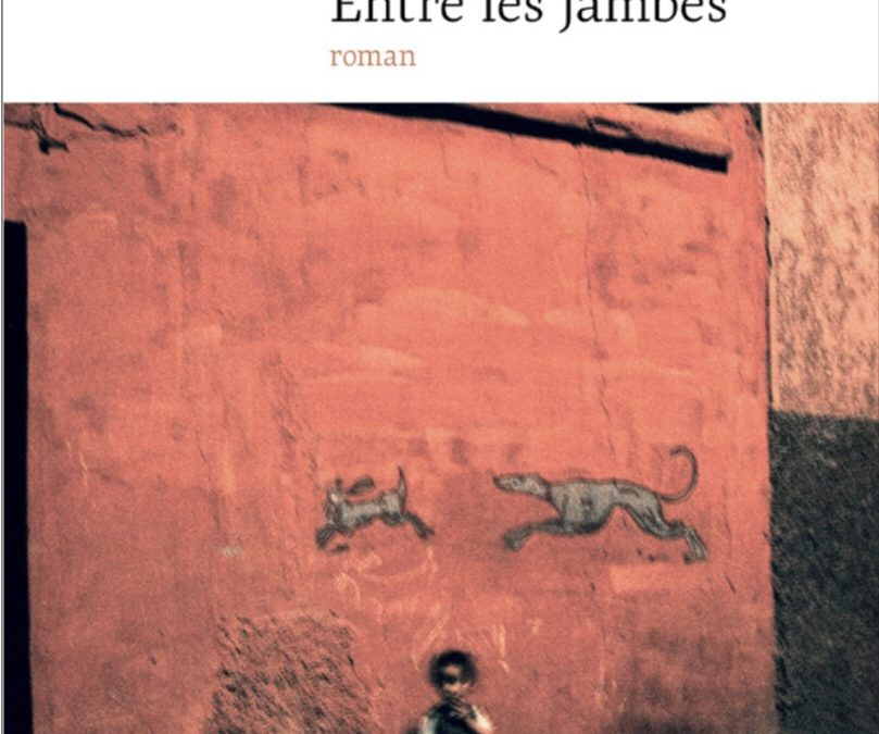 Sortie aujourd'hui du roman marocain « Entre les jambes »de Huriya