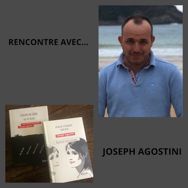 RENCONTRE AVEC … JOSEPH AGOSTINI